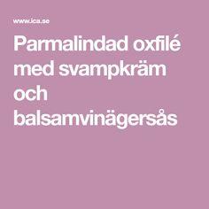 Parmalindad oxfilé med svampkräm och balsamvinägersås