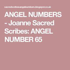 ANGEL NUMBERS - Joanne Sacred Scribes: ANGEL NUMBER 65
