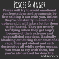 zodiacsociety:    Pisces & Anger: Emotional and Devastating    I can't even with how accurate this is for me.