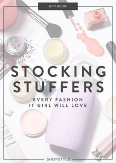 These are the stocking stuffers every fashion It girl wants this holiday season.
