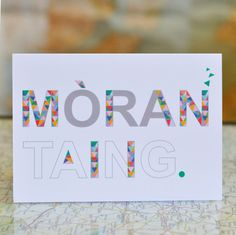 Cairt Ghàidhlig // Scottish Gaelic thank you card. Mòran by Oalba Scottish Greetings, Scottish Gaelic, Brown Envelopes, Live In The Now, Thank You Cards, Greeting Cards, Thankful, Italy, Engagement