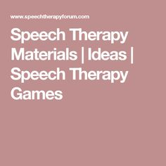 Speech Therapy Materials | Ideas | Speech Therapy Games