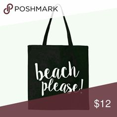 "New! Beach Please! Black tote bag. Black tote bag. Says ""beach please!"". Size 14 1/2""x15 1/2 "" 100% cotton canvas 6oz. Smoke free home. New but no tags. That's the way it came. Bags Totes"