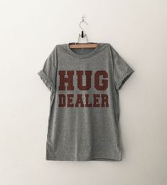 Hug Dealer Funny TShirt Tumblr Shirt Hipster Graphic Tees for Women T Shirts for Teens Teenager Clothes Gifts by CozyGal on Etsy https://www.etsy.com/listing/252086178/hug-dealer-funny-tshirt-tumblr-shirt