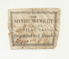 "RARE Confederate Civil War Minie Ball Label Original Extremely Scarce . The Confederate Arsenal and Armory in Columbus, Georgia was one of many ""laboratories"" established by the Confederacy throughout the south to manufacture ammunition, artillery shells, weapons, and other devices needed to wage war."
