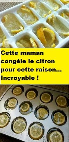 Cette maman congèle le citron pour cette raison… Incroyable !