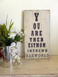You Are The Best Mom Mothers Day Home Decor Rustic Sign Vintage Sign Wall Art Pallet Sign