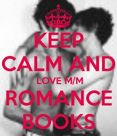 KEEP CALM AND  LOVE M/M ROMANCE BOOKS