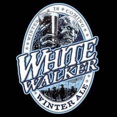 Game of Thrones White Walker T-Shirt featuring a beer label for White Walker Winter Ale. Winter is coming.