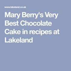 Mary Berry's Very Best Chocolate Cake in recipes at Lakeland