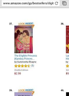 At no. 37 at Amazon.com Indian historical top 100 paid http://www.amazon.com/Eligible-Princess-Lakshaya-Kamboj-Princesses-ebook/dp/B00Z09FAQA