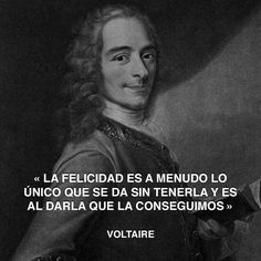 « La felicidad es a menudo lo único que se da sin tenerla y es al darla que la conseguimos » Voltaire #voltaire #felicidad #dar http://www.pandabuzz.com/es/cita-del-dia/voltaire-felicidad-se-da-sin-tener