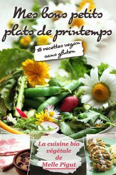 © PIGUT - Mon livre : Mes Bons Petits Plats de Printemps 18 recettes vegan sans guten