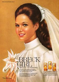 Awwwwwwww.... it's the Breck GIrl!  1970 sweetness.  I loved these ads when I was a girl -- the wedding dress and veil -- very similar to mine in 1971!