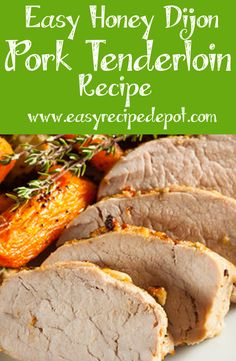 Easy recipe for Honey Dijon Pork Tenderloin. A nice quick and easy recipe for an absolutely delicious pork tenderloin with just a few ingredients and steps.