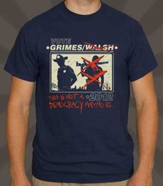 Vote Grimes 2012 T-Shirt – This Isn't a Democracy Anymore