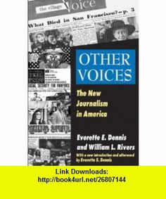 Other Voices The New Journalism in America (9781412814553) William L. Rivers, Everette E. Dennis , ISBN-10: 1412814553  , ISBN-13: 978-1412814553 ,  , tutorials , pdf , ebook , torrent , downloads , rapidshare , filesonic , hotfile , megaupload , fileserve