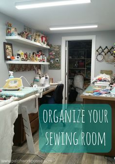 Organize Your Sewing Room | Patchwork Posse | Bloglovin'