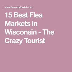 15 Best Flea Markets in Wisconsin - The Crazy Tourist