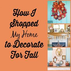 How I Shopped My Home to Decorate for Fall Craft Projects For Kids, Cool Diy Projects, Do It Yourself Projects, Happy Fall, Fall Crafts, Fall Halloween, Holiday Fun, Diy Design, I Shop