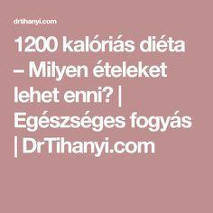 1200 kalóriás diéta – Milyen ételeket lehet enni? | Egészséges fogyás | DrTihanyi.com
