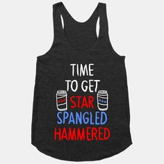 TIME TO GET STAR SPANGLED HAMMERED (... | T-Shirts, Tank Tops, Sweatshirts and Hoodies | HUMAN
