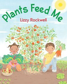 Plants Feed Me by Lizzy Rockwell. Watermelons are fruits. Cabbages are leaves. Walnuts are seeds. Carrots are roots. People eat many parts of plants. Even flowers! Detailed illustrations help teach new readers about the edible parts of different plants. Different Types Of Seeds, Different Plants, How Plants Grow, Buy Plants, How To Plant Carrots, Variety Of Fruits, Edible Plants, Fruit Plants, Nonfiction Books