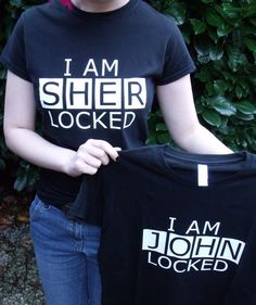 I am SHERlocked / I am JOHNlocked (BBC Sherlock) T Shirt. £13.99, via Etsy.  Eeep! I need this!!