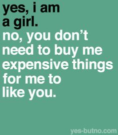 true, i like you for your personality and lot of other thing.