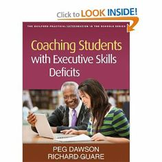 Amazon.com: Coaching Students with Executive Skills Deficits (Guilford Practical Intervention in Schools) (9781462503759): Peg Dawson, Richa...