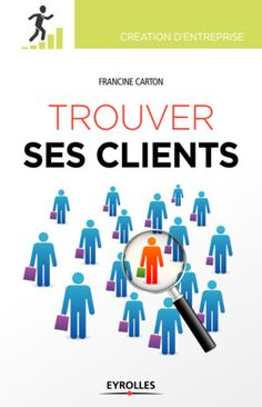 Trouver ses clients - Francine Carton - 3e édition - Librairie Eyrolles