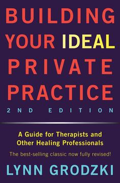 Building Your Ideal Private Practice, a best-seller in its genre, is now fully revised after its original publication in 2000. Much has changed for therapists in private practice over the past fifteen