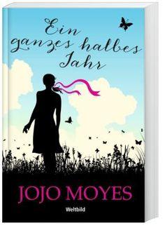 Jojo Moyes - Ein ganzes halbes Jahr #buch #liebe #roman #weltbild