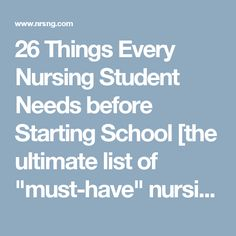 """26 Things Every Nursing Student Needs before Starting School [the ultimate list of """"must-have"""" nursing school supplies]   NRSNG"""