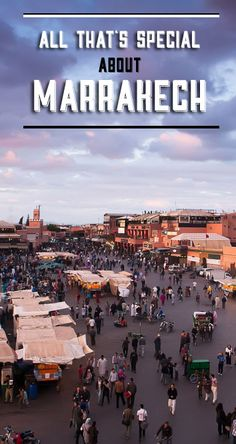 What's so special about Marrakech, Djemaa El-Fna square, the people... What you can expect in Marrakech and need to consider before going there.