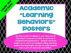 "Use these posters to display in your classroom all year long or to use one at a time as you focus on ""academic learning behaviors"". Students need to be taught how to work in an academic setting, and these posters/learning targets can help you make students more aware of classroom expectations and what behaviors lead to a more successful learning environment. These were designed to use less ink. You can print so the text portion is in color OR so it is in gray scale--it looks fine either way!"