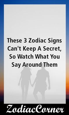 These 3 Zodiac Signs Can't Keep A Secret, So Watch What You Say Around Them Relationship Bases, Relationships Love, Relationship Advice, Relationship Problems, Perfect Relationship, Strong Relationship, Zodiac Quotes, Zodiac Facts, Zodiac Signs