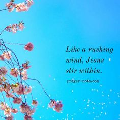 Like a rushing wind, Jesus stir within.