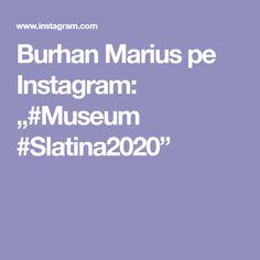 "Burhan Marius pe Instagram: ""#Museum #Slatina2020"" Museum, Instagram, Museums"