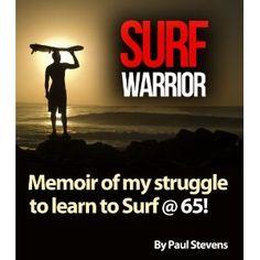 Surf Warrior (Kindle Edition)  http://www.amazon.com/dp/B007MB9Y52/?tag=goandtalk-20  B007MB9Y52