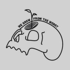 We grow from the worst skull plant growing drawing design Illustration Stick And Poke, Bullet Journal, Future Tattoos, Designs To Draw, Tattoo Inspiration, Just In Case, Tatoos, Tatting, Body Art