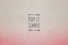 Amanda: Beyond the Glitter: Keep it......Simple!