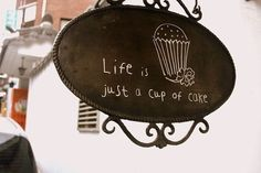 Life is just a cup of cake