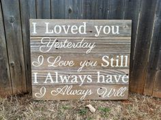 PREORDER+for+Custom+I+Loved+you+Yesterday+I+Love+by+WeatheredWays,+$60.00