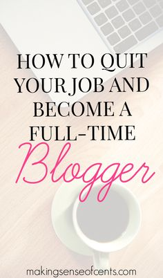 I quit my job a few years ago to become a full-time blogger. BEST. DECISION. EVER. Here are my tips on how to make money from blogging and become a full-time blogger.