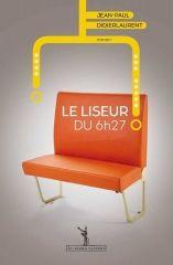 Le liseur du 6h27 - Jean-Paul Didierlaurent - Editions Au diable vauvert - 2014