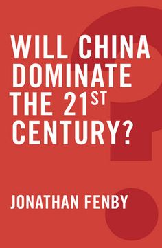 LSE Review of Books – Book Review: Will China Dominate the 21st Century? by Jonathan Fenby