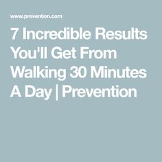 7 Incredible Results You'll Get From Walking 30 Minutes A Day | Prevention