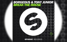 "Borgeous & Tony Junior ""Break The House"" Down [Spinnin' Records] See more at: http://www.edmromania.ro #Borgeous #Spinnin'Records #Edm"