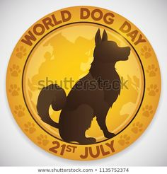 Golden medal with dog silhouette in it, greetings, some paw pattern and globe design for World Dog Day celebration in July Dog Silhouette, Ferrari Logo, Dog Days, Silhouettes, Globe, Celebration, Royalty Free Stock Photos, Illustration, Dogs